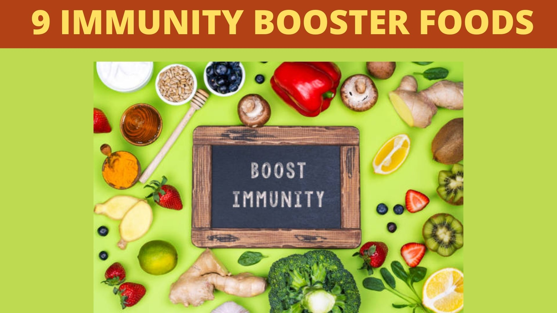 9 Immunity booster foods