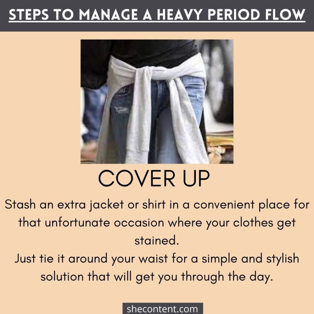 MANAGE A HEAVY PERIOD FLOW: cover up