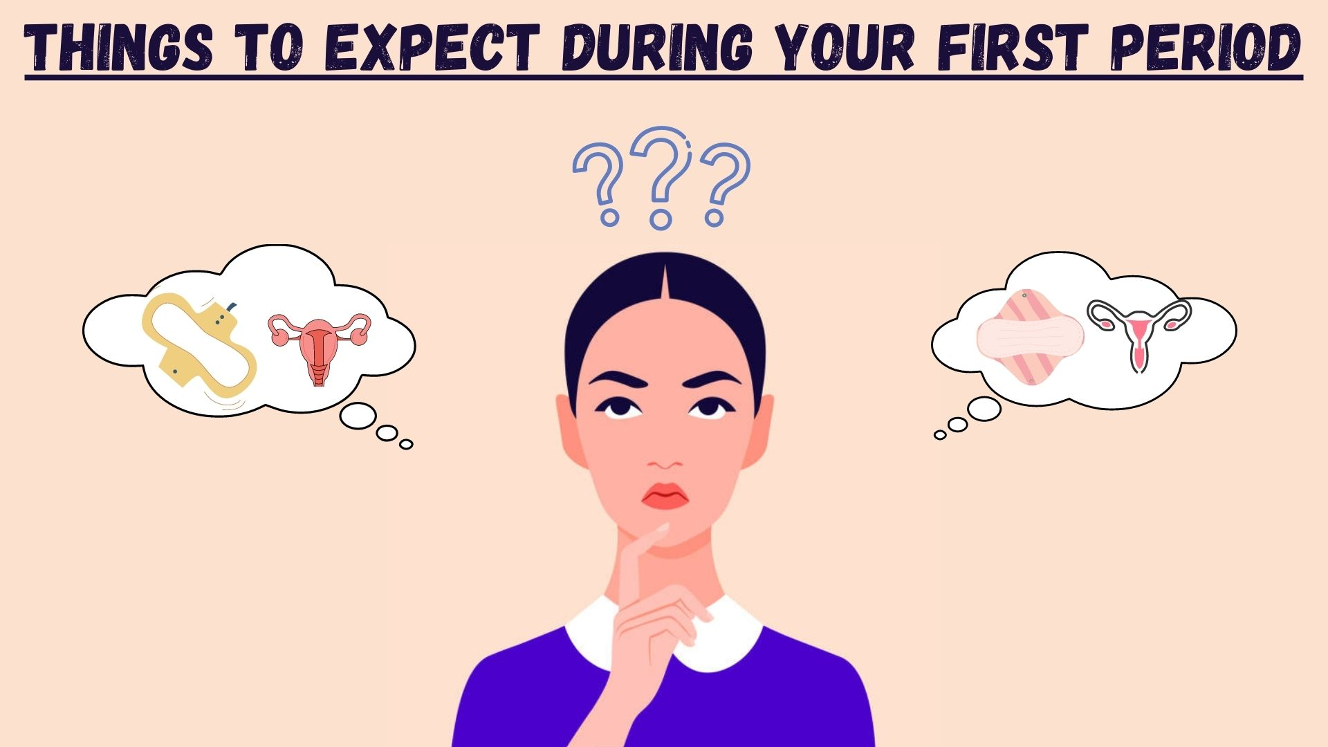 things to expect during your first period