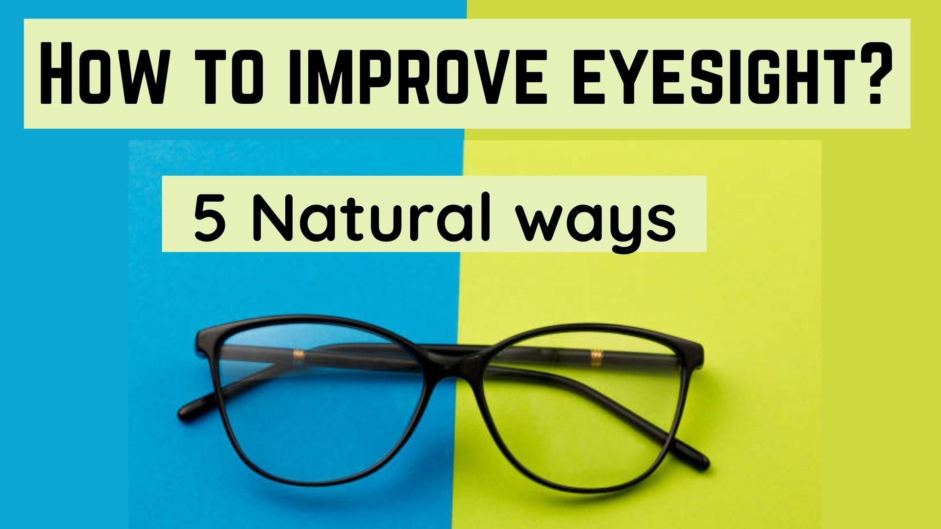 how to improve eyesight?