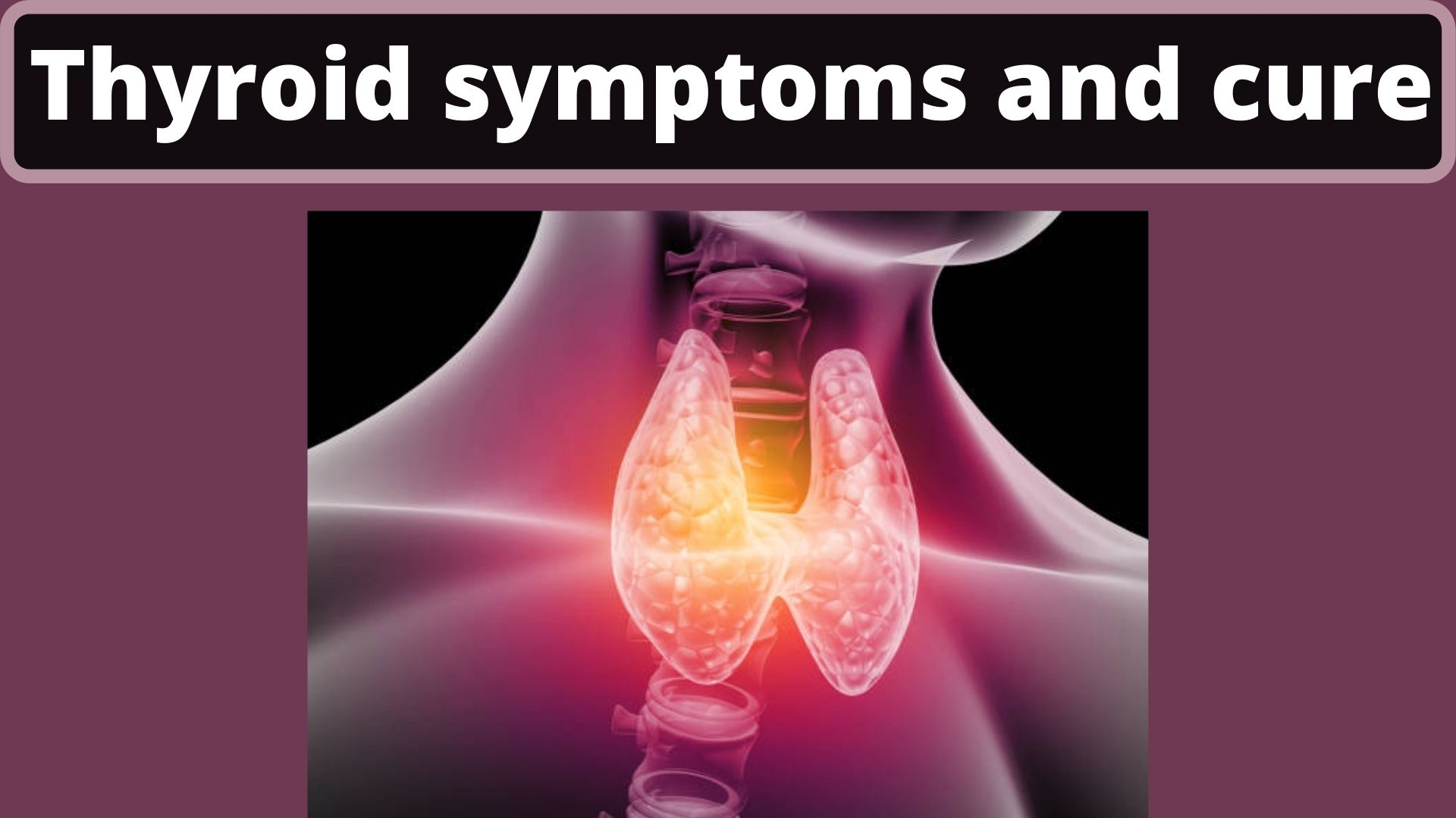 thyroid symptoms and cure