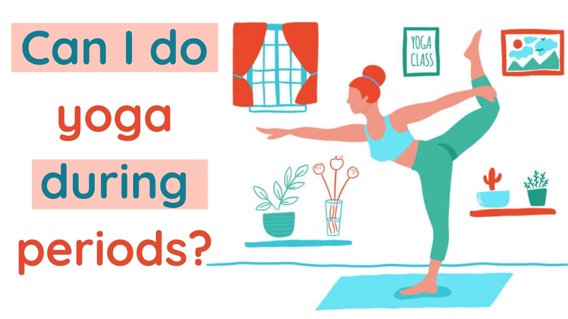 Can I do yoga during periods